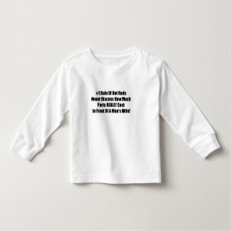 1 rule of Hot Rods Never Discuss How Much Parts Re Toddler T-shirt