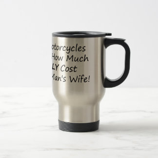 1 Rule Of Motorcycles Never Discuss How Much Parts Travel Mug