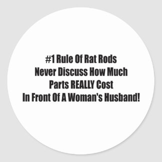 1 Rule Of Rat Rod Never Discuss How Much Parts Rea Classic Round Sticker