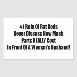 1 Rule Of Rat Rod Never Discuss How Much Parts Rea Rectangular Sticker