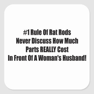 1 Rule Of Rat Rod Never Discuss How Much Parts Rea Square Sticker