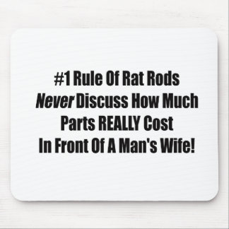 1 Rule Of Rat Rods Never Discuss How Much Parts Re Mouse Pad