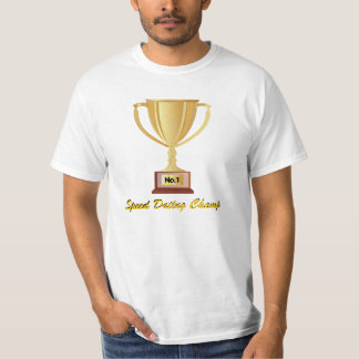 # 1 Speed Dating Champ Trophy T-Shirt