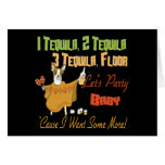 1 Tequila 2 Tequila 3 Tequila Floor Greeting Card