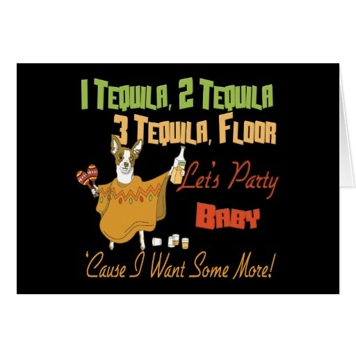 1 tequila 2 tequila 3 tequila floor greeting card zazzle for 1 tequila 2 tequila 3 tequila floor song