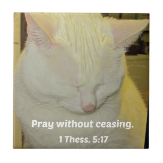 1 Thessalonians 5:17 Pray without ceasing. Ceramic Tile