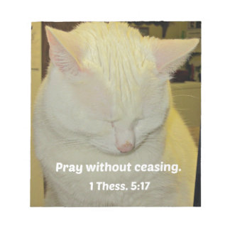 1 Thessalonians 5:17 Pray without ceasing. Note Pad