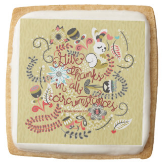 1 Thessalonians 5:18 Give Thanks In All Circumstan Square Premium Shortbread Cookie