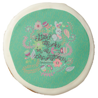 1 Thessalonians 5:18 Give Thanks In All Circumstan Sugar Cookie