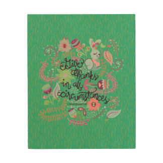 1 Thessalonians 5:18 Give Thanks In All Circumstan Wood Print