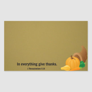 1 Thessalonians 5:18 In everything give thanks. Rectangular Sticker