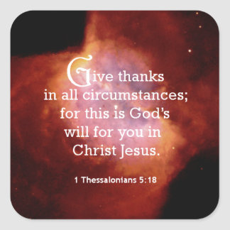 1 Thessalonians 5:18 Square Sticker