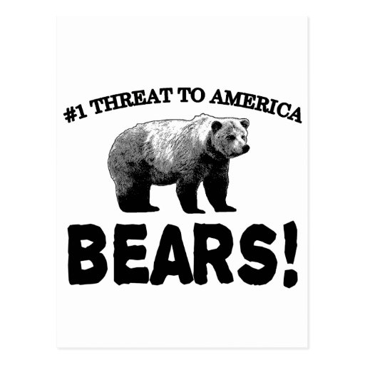#1 Threat to America: Bears Post Cards