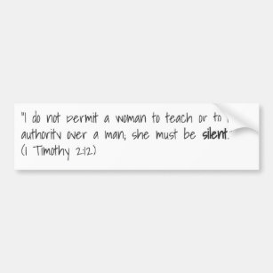 1 Timothy 2:12 - Bumper Sticker