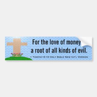 1 Timothy 6:10 Holy Bible New Int'l Version Bumper Sticker