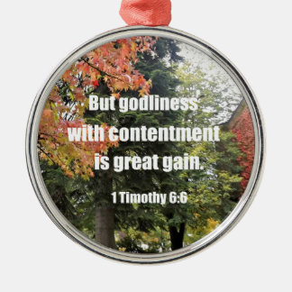 1 Timothy 6:6 But Godliness with contentment is Metal Ornament