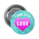 1 verso cristiano de la biblia del AMOR del 13:13  Pins