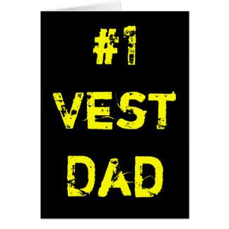 #1 VEST DAD! CARD