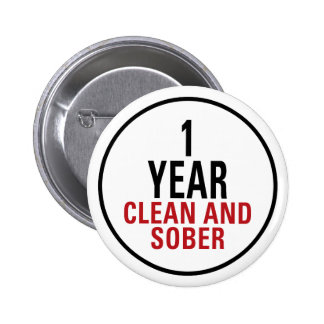 1 Year Clean and Sober Pinback Button