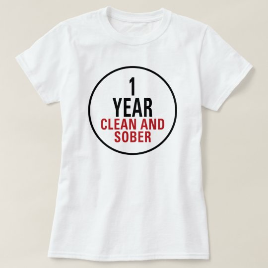 1 Year Clean and Sober T-Shirt