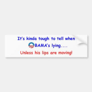 1A.Obama only lies.... Bumper Sticker