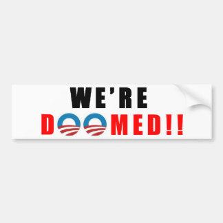 1a. Were DOOMED!! Bumper Sticker