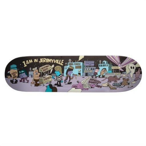 1am in Jeremyville Skateboard