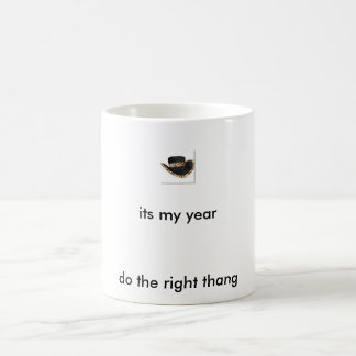 1btn_hat_blkleo, its my year, do the right thang mugs