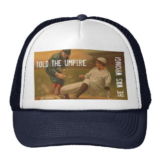 1c. And She Told The Umpire He Was Wrong!!! Trucker Hat