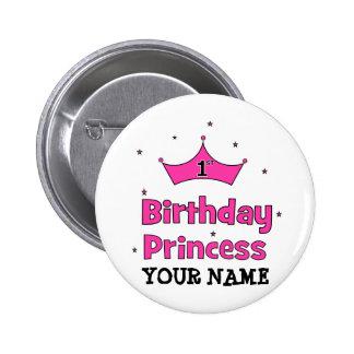 1r ¡Princesa del cumpleaños!  con la corona rosada Pin Redondo De 2 Pulgadas