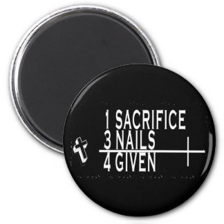 1SACRIFICE + 3 NAILS = 4GIVEN CHRISTIAN JESUS 2 INCH ROUND MAGNET