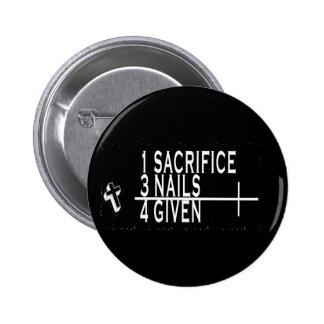 1SACRIFICE + 3 NAILS = 4GIVEN CHRISTIAN JESUS PINBACK BUTTON