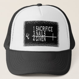 1SACRIFICE + 3 NAILS = 4GIVEN CHRISTIAN JESUS TRUCKER HAT