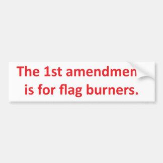 1st Amendment is for flag burners Bumper Sticker