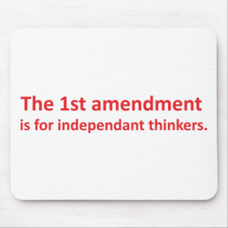 1st Amendment is for independent thinkers Mousepad