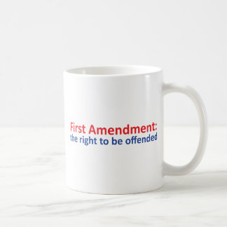 1st Amendment: right to be offended Coffee Mugs