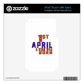 1st April a star was born Decal For iPod Touch 4G