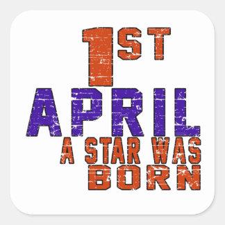 1st April a star was born Square Sticker