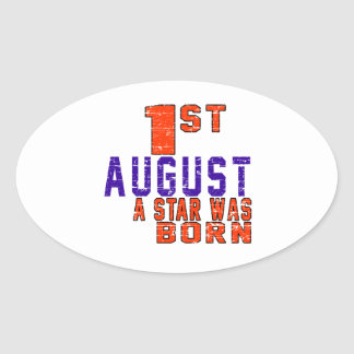 1st August a star was born Oval Sticker