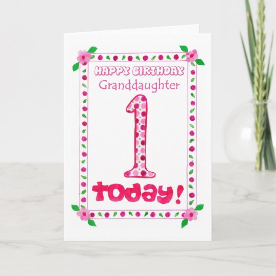 1st Birthday Card For A Granddaughter Zazzle