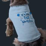 "1st Birthday Dog Shirt<br><div class=""desc"">It&#39;s my 1st Birthday Shirt for Dogs</div>"