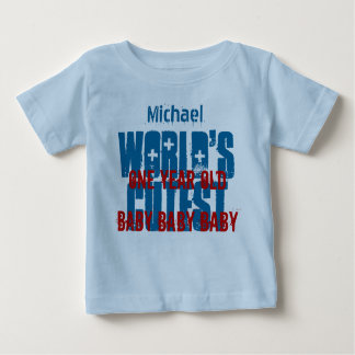 1st Birthday Gift World's Cutest 1 Year Old W01B2 Baby T-Shirt