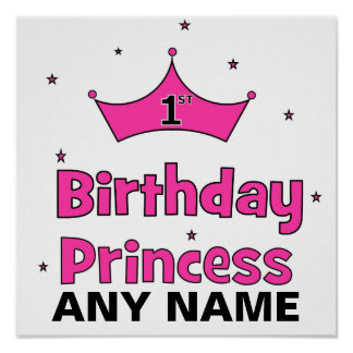 1st Birthday Princess!  with pink crown Poster