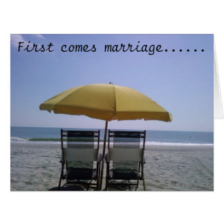 1st COME MARRIAGE-THEN COMES THE HONEYMOON! Card