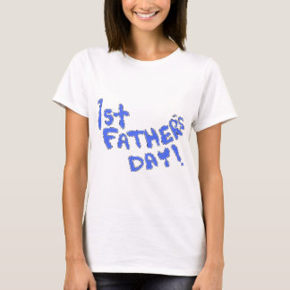 1st Father's Day! T-Shirt