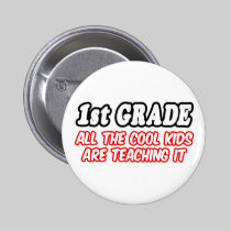 1st Grade...All The Cool Kids Are Teaching It 2 Inch Round Button