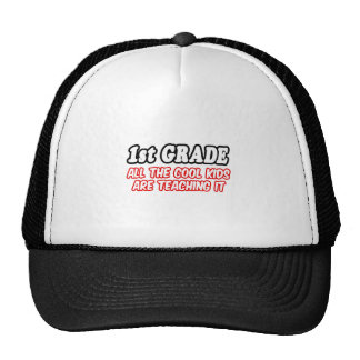 1st Grade...All The Cool Kids Are Teaching It Trucker Hat