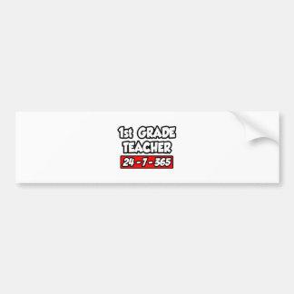 1st Grade Teacher 24-7-365 Bumper Stickers