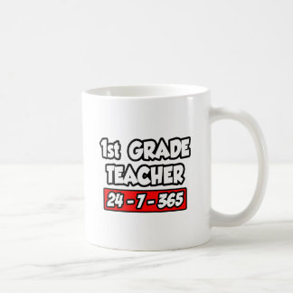 1st Grade Teacher 24-7-365 Coffee Mug