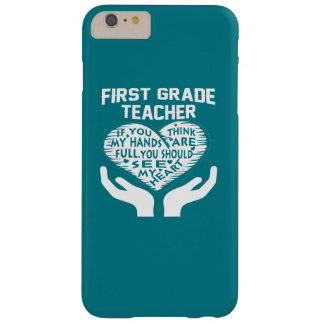 1st Grade Teacher Barely There iPhone 6 Plus Case